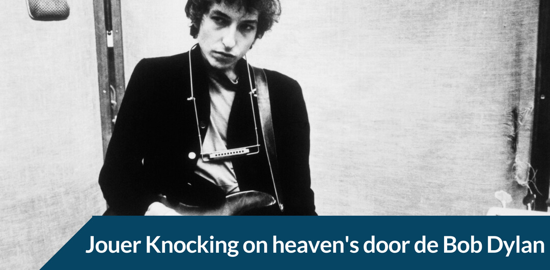 Apprendre à jouer à la guitare Knocking on heaven's door de Bob Dylan