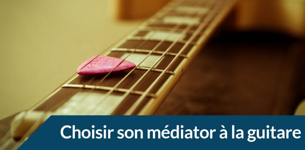 Comment choisir son médiator à la guitare