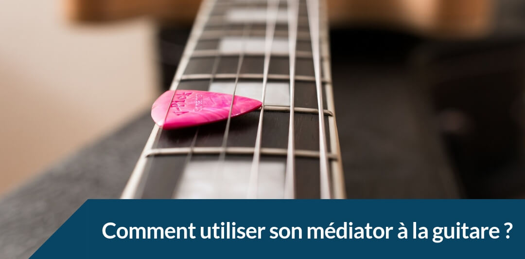 comment bien tenir son médiator