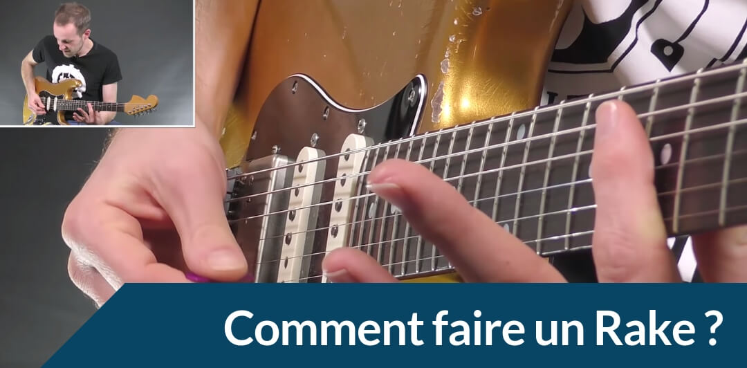 Comment faire la technique du Rake à la guitare